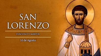 10 de agosto, Iglesia católica celebra a San Lorenzo